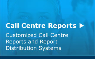 Customized Call Centre Reports and Report distribution systems